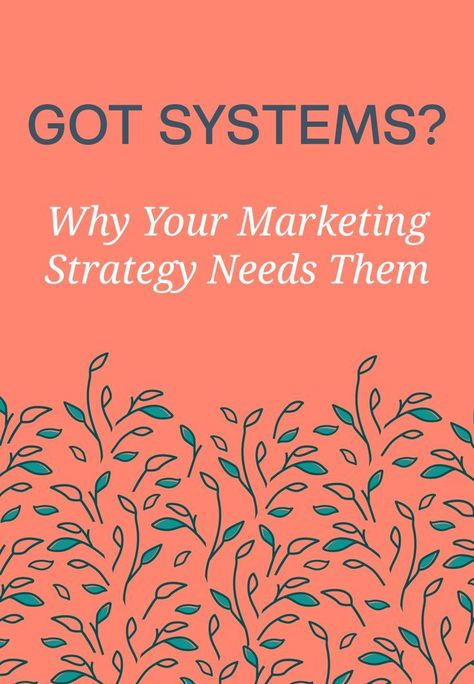 Why All Marketing Strategies Need Systems To Work | Bloom Hustle Grow - #bloom #hustle #marketing #strategies #systems - #ContentMarketing