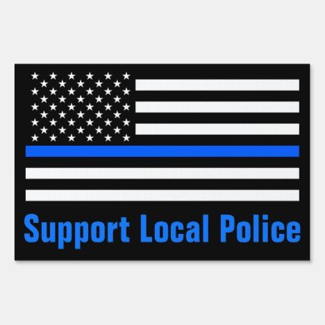 Support Local Police Thin Blue Line Sign Zazzle Com In 2021 Local Police Supportive Police