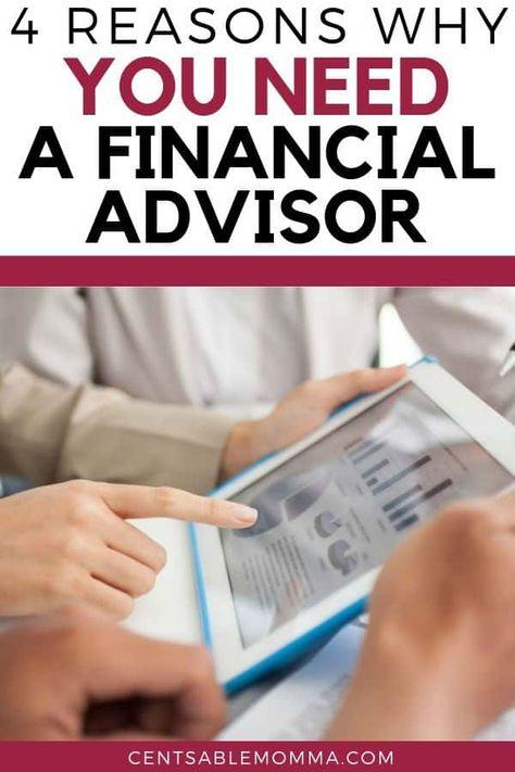 4 Reasons Why You Need a Financial Advisor