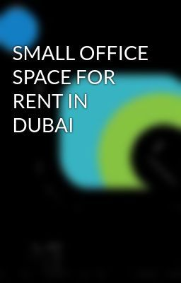 Small Office Space For Rent In Dubai Small Office Space For Rent In Dubai Small Space Office Small Office Office Space