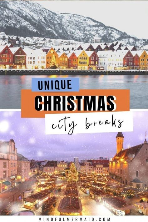 Best Christmas City Breaks To Take In 2020 The Mindful Mermaid In 2020 Winter Travel Destinations Christmas City Breaks Holiday Travel Destinations
