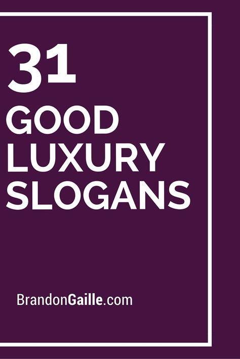 51 Good Luxury Slogans And Taglines Business Slogans Slogan