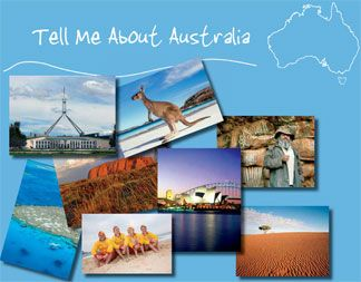 """If you're looking for a great resource to learn about Australia, here's an awesome one that you can download for FREE from the Australian embassy website.  """"Tell Me About Australia"""" is available in a 48 page pdf file.  This resource for school children K-8, includs facts on geography, unique wildlife & the environment, history, aboriginal culture & natural wonders, government, education & sports."""