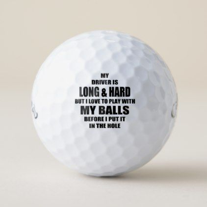 Funny Golf Quote My Driver Is Long And Hard Golf Balls Zazzle Com Golf Quotes Funny Golf Quotes Golf Ball
