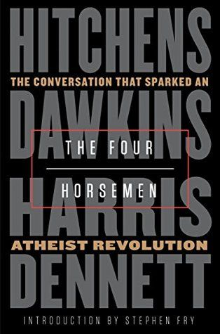 The Four Horsemen The Conversation That Sparked An Atheist Revolution By Christopher Hitchens Nonfiction Books Fiction Books Four Horsemen