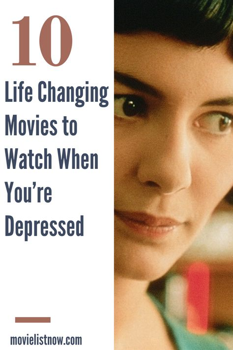 10 Life Changing Movies to Watch When You're Depressed