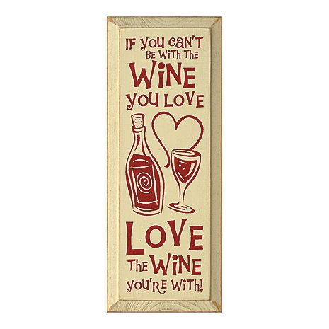 Love The Wine You Re With Sign Wine Signs Wine Quotes Wine Jokes