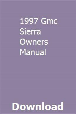 1997 Gmc Sierra Owners Manual Gmc Sierra 2014 Gmc Sierra