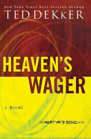 Heaven S Wager By Ted Dekker With Images Ted Dekker Song Book