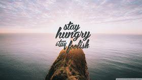 اجمل خلفيات لاب توب باعلى جودة Best Wallpapers For Pc Stay Hungry Stay Foolish Desktop Wallpapers Backgrounds Inspirational Desktop Wallpaper