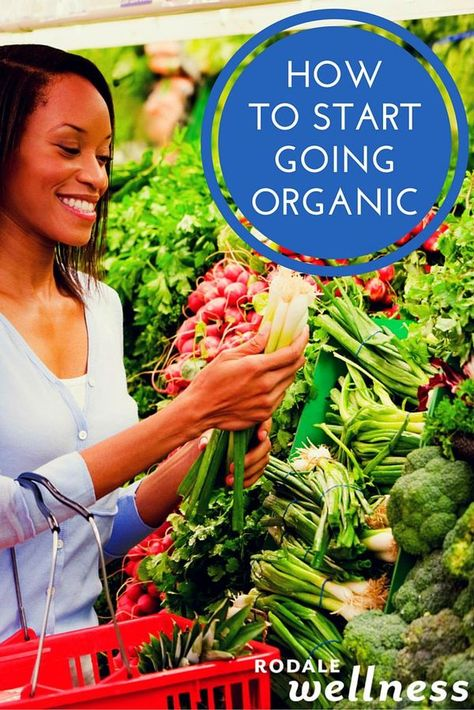 You know organic food is better for you, but you're not sure where to start. | RodaleWellness.com