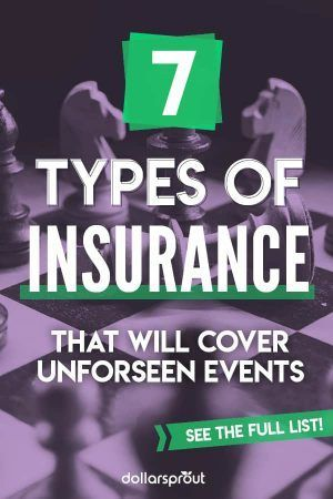 7 Types Of Insurance That Will Cover Unforeseen Events Life