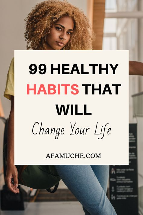 99 Habits that will change your life