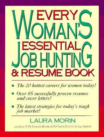 Every Womans Essential Job Hunting and Resume Book by Laura Morin - resume book
