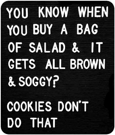 Cause Cookies Dont Last That Long Around Here Funny Quotes Witty Quotes Snarky Quotes
