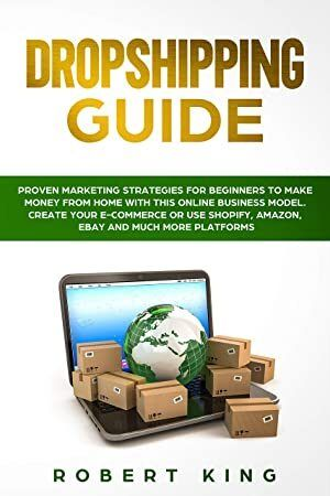 Epub Dropshipping Guide Proven Marketing Strategies For Beginners To Make Money From Home With Online Business Models Make Money From Home Marketing Strategy