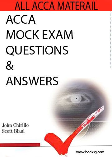 MOCK EXAM QUESTIONS AND ANSWERS FOR ALL ACCA BOOKS - FREE ACCA STUDY