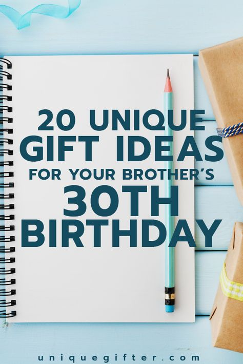 Gift Ideas For Your Brothers 30th Birthday