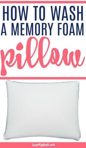 How To Wash Memory Foam Pillow Memory Foam Pillow Foam Pillows Cleaning Hacks