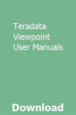Teradata Viewpoint User Manuals User Manual Manual Viewpoint