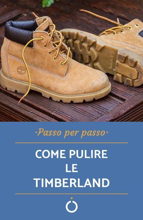 low priced 90595 f70f1 Come pulire le Timberland | idee green | Pulizia scarpe ...