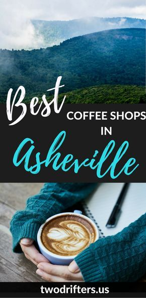6 Best Coffee Shops In Asheville Nc Local Spots You Can T Miss North Carolina Travel Best Coffee Shop Best Coffee