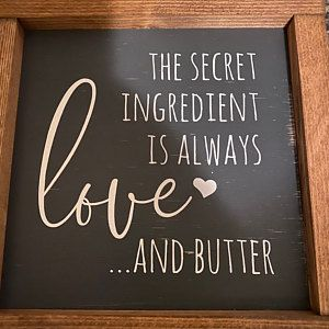 The Secret Ingredient Is Always Love And Butter Sign Kitchen Etsy In 2020 Kitchen Signs Wood Signs Diy Wood Signs