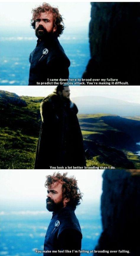 Game of thrones funny humour meme. Season 7 episode 3 quotes. Tyrion Lannister, Jon Snow, Peter Dinklage, Kit Harington #gameofthroneswallpaper