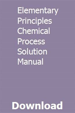 Elementary Principles Chemical Process Solution Manual