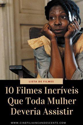 Top10 Dez Filmes Incriveis Que Toda Mulher Deveria Assistir Os