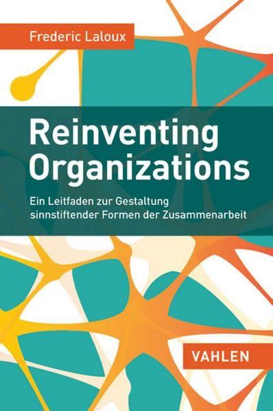 Reinventing Organizations Von Frederic Laloux Ebook Organisationsentwicklung Personalfuhrung Buch Bestseller