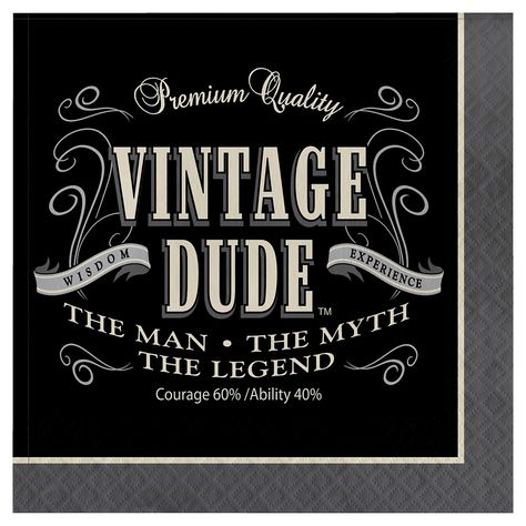 Aged to perfection. Fuel up your premium party with the Vintage Dude Beverage Napkins. These napkins feature a black background, with a whiskey-bottle style print that touts all the quality features of the Vintage Dude. These napkins are legendary, 40th Birthday Parties, Happy Birthday Wishes, Man Birthday, Birthday Quotes, Birthday Greetings, Birthday Cards, Birthday Ideas, 50th Party, Husband Birthday