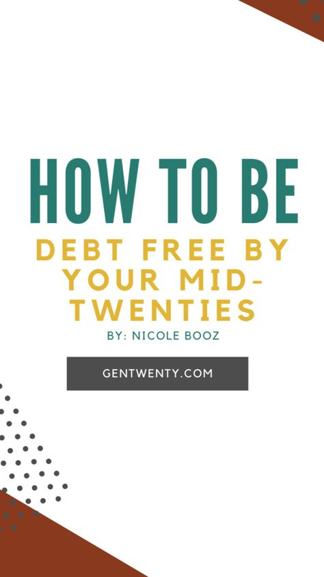 How To Be Debt Free By Your Mid-Twenties