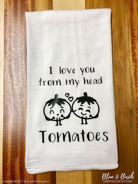 """""""I Love You From My Head Tomatoes"""" is the perfect addition to your kitchen, and with this cute play on words its the perfect item to put a smile on anyone's face! Vinyl Crafts, Vinyl Projects, Sewing Projects, Do It Yourself Furniture, Do It Yourself Home, Dish Towels, Tea Towels, Hand Towels, Kitchen Humor"""
