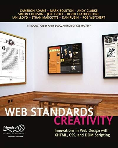 Web Standards Creativity: Innovations in Web Design with XHTML, CSS, and DOM Scripting - Default