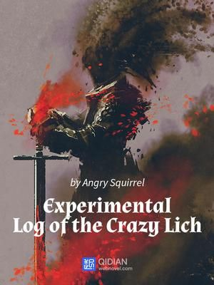 The Experimental Log Of The Crazy Lich A Chinese Web Novel This Is The Story Of A Crazy Lich Who Possesses An Internal Game System Lich Reign Of Chaos Novels