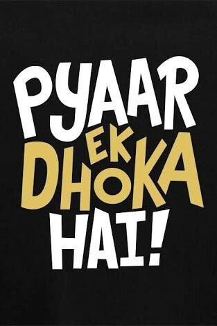 Pyar ek dhokha hai | Sajia | Swag quotes, Desi quotes