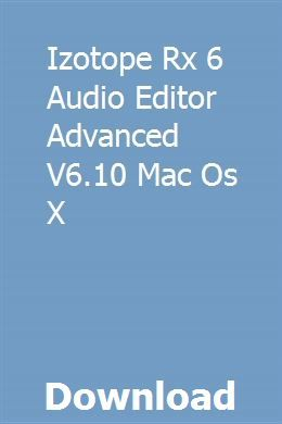 Izotope Rx 6 Audio Editor Advanced V6 10 Mac Os X download