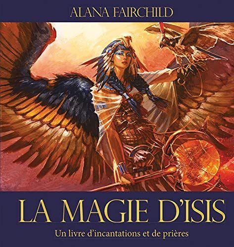 Amazon Fr La Magie D Isis Un Livre D Incantations Et De