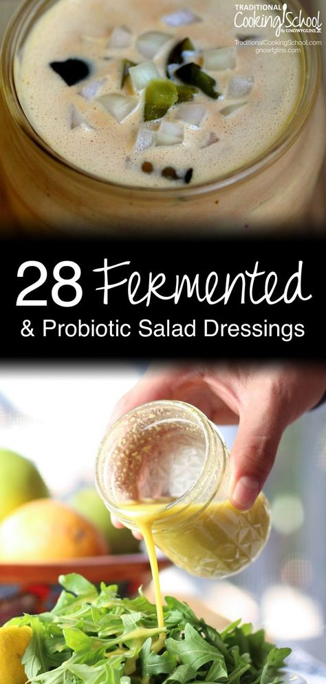 28 Fermented and Probiotic Salad Dressings | Know the feeling? You get attached to a certain bottled or restaurant dressing; then you find out it's full of junk. I can help! In this round-up of 28 fermented and probiotic-filled salad dressings, you're sure to find at least one that's just right! | TraditionalCookingSchool.com