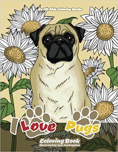 I Love Pugs Coloring Book Premium Adult Coloring Books Volume 9