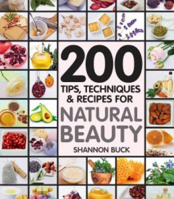 200 Tips Techniques And Recipes For Natural Beauty Pdf With