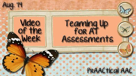 Video of the Week: Teaming Up for AT Assessments