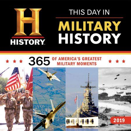 2019 History Channel This Day In Military History Wall Calendar Walmart Com In 2020 History Wall Military History History Channel