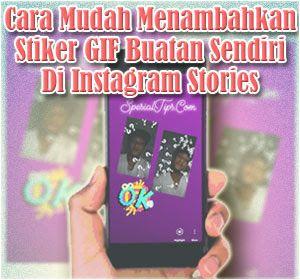 Begini Cara Mudah Menambahkan Stiker Gif Buatan Sendiri Di Instagram Stories Instagram Stiker Gif