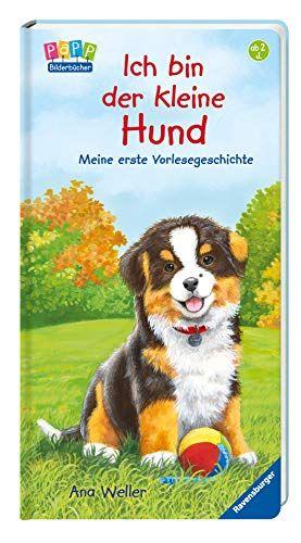Ich Bin Der Kleine Hund Meine Erste Vorlesegeschichte Der Kleine Ich Bin Kleine Hunde Hunde Geschichte