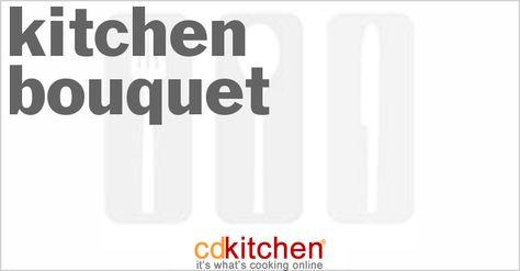 Kitchen Bouquet | Recipe | Kitchen bouquet, Recipes and Brown sugar