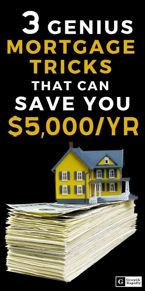 3 Simple Mortgage Tricks Can Save You Over $5000/year - GrowthRapidly