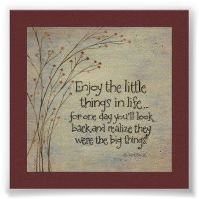 Enjoy the Little things Poster by Allita