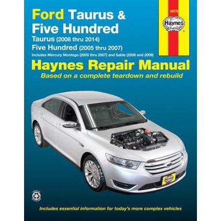 Ford Taurus 08 14 Five Hundred 05 07 Mercury Montego 05 07 Sable 08 09 Haynes Repair Manual Does Not Include Information Specific To 3 5l Twin Tu Mercury Montego Repair Manuals Automotive Repair